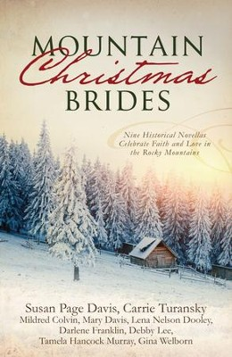 Mountain Christmas Brides: Nine Historical Novellas Celebrate Faith and Love in the Rocky Mountains - eBook  -     By: Mildred Colvin, Mary Davis, Susan Page Davis