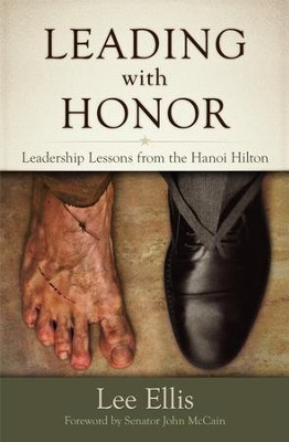 Leading with Honor: Leadership Lessons from the Hanoi Hilton  -     By: Lee Ellis