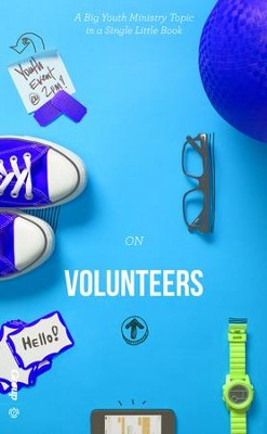 The Skinny on Volunteers: A Big Youth Ministry Topic in a Single Little Book - eBook  -     By: Jonathan McKee, Danette Matty