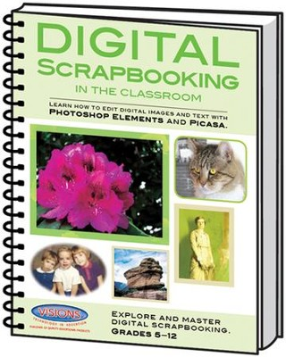 Digital Scrapbooking in the Classroom   -     By: David Hoerger