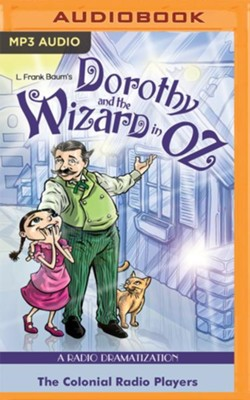 Dorothy and the Wizard in Oz: A Radio Dramatization on MP3-CD  -     Narrated By: Jerry Robbins, The Colonial Radio Players     By: L. Frank Baum