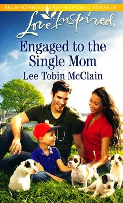 Engaged to the Single Mom  -     By: Lee Tobin McClain
