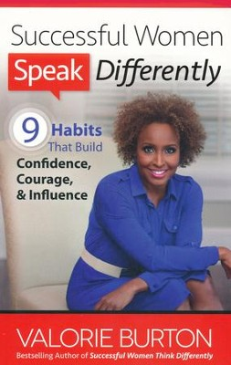 Successful Women Speak Differently: 9 Habits That Build Confidence, Courage, and Influence - eBook  -     By: Valorie Burton