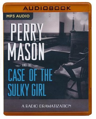 Perry Mason and the Case of the Sulky Girl: A Radio Dramatization on MP3-CD  -     Narrated By: Jerry Robbins, The Colonial Radio Players     By: Erle Stanley Gardner