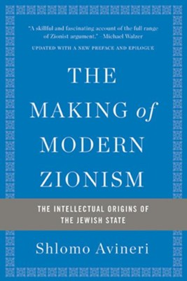 The Making of Modern Zionism: The Intellectual Origins of the Jewish State - eBook  -     By: Shlomo Avineri