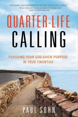 Quarter-Life Calling: Pursuing Your God-Given Purpose in Your Twenties - eBook  -     By: Paul Sohn