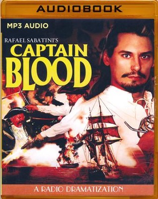 Rafael Sabatini's Captain Blood - A Radio Dramatization on MP3-CD  -     Narrated By: The Colonial Radio Players     By: Jerry Robbins