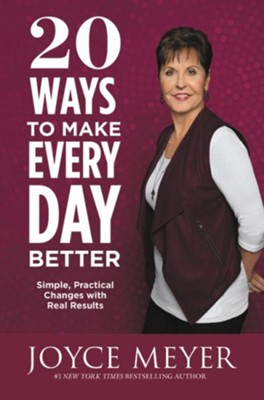 20 Ways to Make Every Day Better: Simple, Practical Changes with Real Results - eBook  -     By: Joyce Meyer