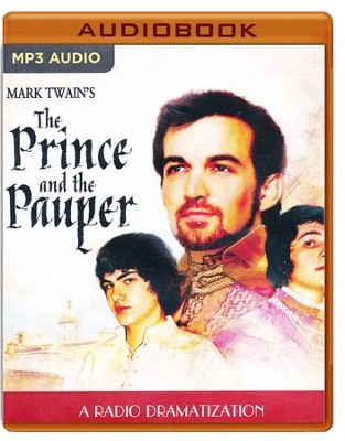 Mark Twain's The Prince and the Pauper: A Radio Dramatization on MP3-CD  -     Narrated By: The Colonial Radio Players     By: Mark Twain, M.J. Elliott