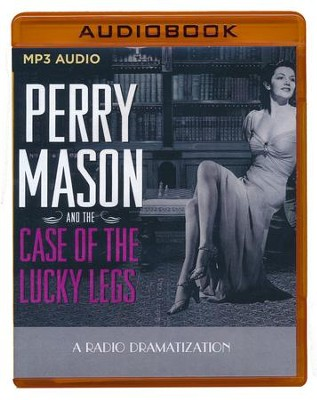 Perry Mason and the Case of the Lucky Legs: A Radio Dramatization on MP3-CD  -     Narrated By: Jerry Robbins, The Colonial Radio Players     By: Erle Stanley Gardner
