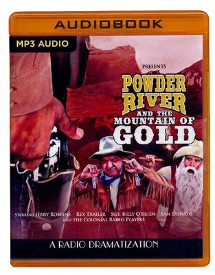 Powder River and the Mountain of Gold: A Radio Dramatization on MP3-CD  -     Narrated By: The Colonial Radio Players     By: Jerry Robbins