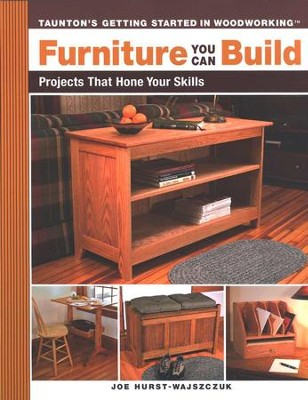 Furniture You Can Build  -     By: Joe Hurst-Wajszcsuk