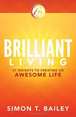 Brilliant Living  -     By: Simon T. Bailey