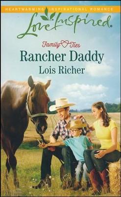 Rancher Daddy  -     By: Lois Richer