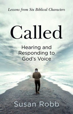 Called: Hearing and Responding to God's Voice  -     By: Susan G. Robb