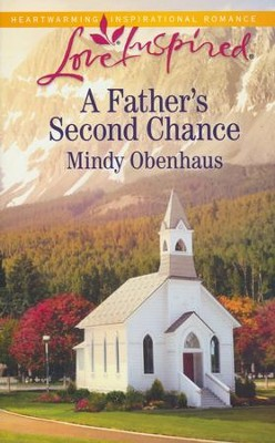 A Father's Second Chance  -     By: Mindy Obenhaus