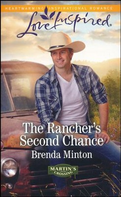 The Rancher's Second Chance  -     By: Brenda Minton