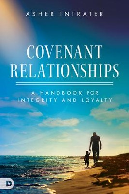 Covenant Relationships: A Handbook for Integrity and Loyalty - eBook  -     By: Asher Intrater