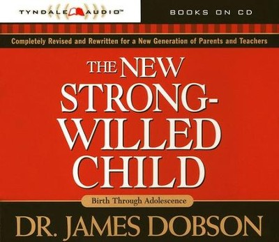 The New Strong-Willed Child - Audiobook on CD  -     By: Dr. James Dobson