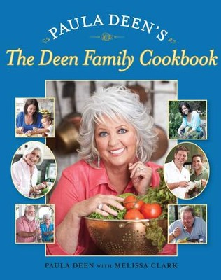 Paula Deen's The Deen Family Cookbook - eBook  -     By: Paula Deen, Melissa Clark