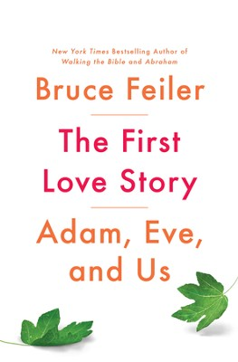 The First Love Story: Adam, Eve and Us - eBook  -     By: Bruce Feiler