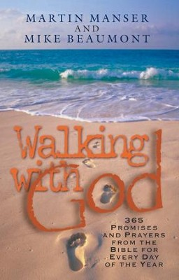 Walking with God: Promises and Prayers from the Bible for Each Day of the Year - eBook  -     By: Martin Manser, Mike Beaumont