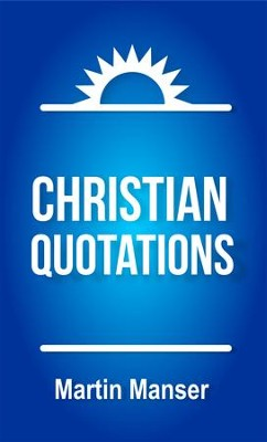 Christian Quotations - eBook  -     By: Martin Manser