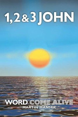 1, 2 & 3 John: Word Come Alive - eBook  -     By: Martin Manser