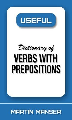 Useful Dictionary of Verbs with Prepositions - eBook  -     By: Martin Manser