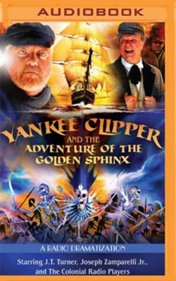 Yankee Clipper and the Adventure of the Golden Sphinx: A Radio Dramatization on MP3-CD  -     Narrated By: The Colonial Radio Players     By: Jerry Robbins
