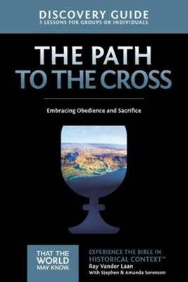 TTWMK Volume 11: The Path to the Cross, Discovery Guide   -     By: Ray Vander Laan