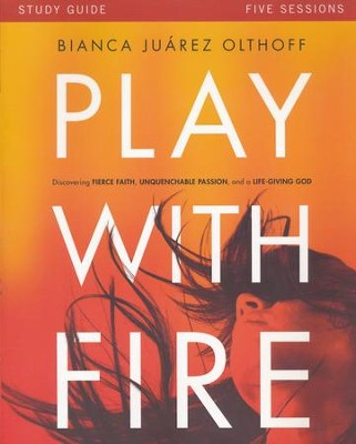 Play with Fire, Study Guide  -     By: Bianca Juarez Olthoff