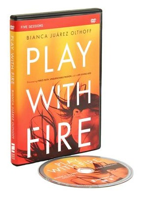 Play with Fire, A DVD Study  -     By: Bianca Juarez Olthoff