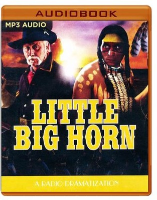 Little Big Horn: A Radio Dramatization on MP3-CD  -     Narrated By: The Colonial Radio Players     By: Jerry Robbins