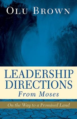 Leadership Directions from Moses: On the Way to a Promised Land - eBook  -     By: Olu Brown