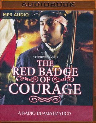Stephen Crane's The Red Badge of Courage: A Radio Dramatization on MP3-CD  -     Narrated By: The Colonial Radio Players     By: Stephen Crane, Jerry Robbins