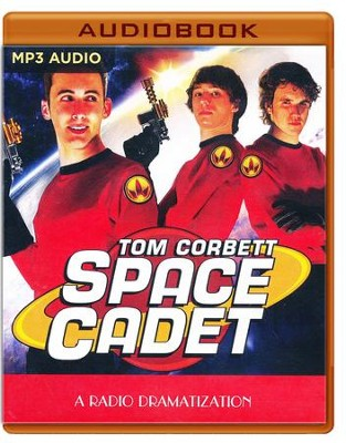 Tom Corbett Space Cadet: A Radio Dramatization on MP3-CD  -     Narrated By: The Colonial Radio Players     By: Jerry Robbins