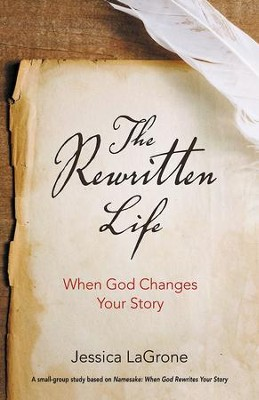 The Rewritten Life: When God Changes Your Story - eBook  -     By: Jessica LaGrone