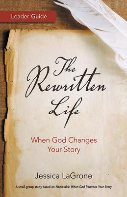 The Rewritten Life Leader Guide: When God Changes Your Story - eBook  -     By: Jessica LaGrone