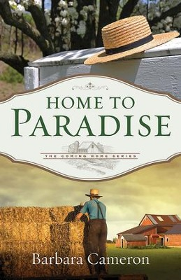Home to Paradise: The Coming Home Series - Book 3 - eBook  -     By: Barbara Cameron