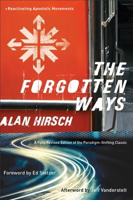 The Forgotten Ways: Reactivating Apostolic Movements - eBook  -     By: Alan Hirsch