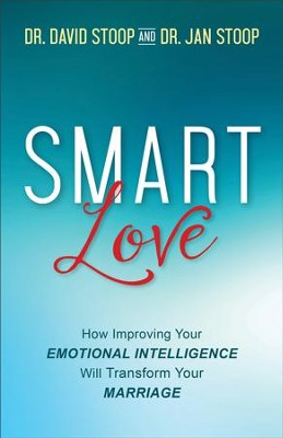 SMART Love: How Improving Your Emotional Intelligence Will Transform Your Marriage - eBook  -     By: Dr. David Stoop, Dr. Jan Stoop