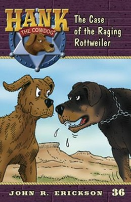 The Case of the Raging Rottweiler  -     By: John R. Erickson