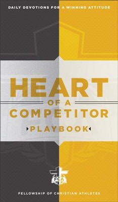 Heart of a Competitor Playbook: Daily Devotions for a Winning Attitude - eBook  -     By: Fellowship of Christian Athletes
