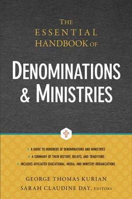 The Essential Handbook of Denominations and Ministries - eBook  -     By: George Thomas Kurian, Sarah Claudine Day