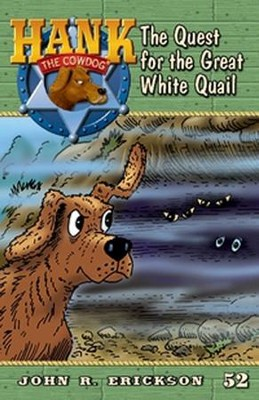 The Quest for the Great White Quail  -     By: John R. Erickson