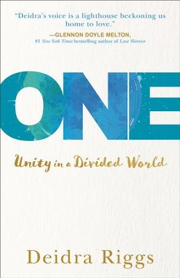 One: Unity in a Divided World - eBook  -     By: Deidra Riggs