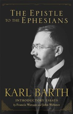 The Epistle to the Ephesians - eBook  -     By: Karl Barth