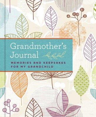 Grandmother's Journal: Memories and Keepsakes for My Grandchild  -     By: Blue Streak
