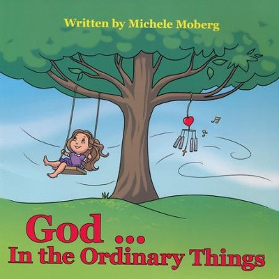 God ... in the Ordinary Things  -     By: Michele Moberg